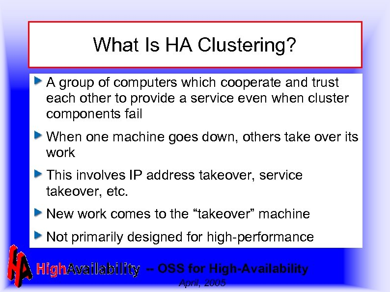 What Is HA Clustering? A group of computers which cooperate and trust each other