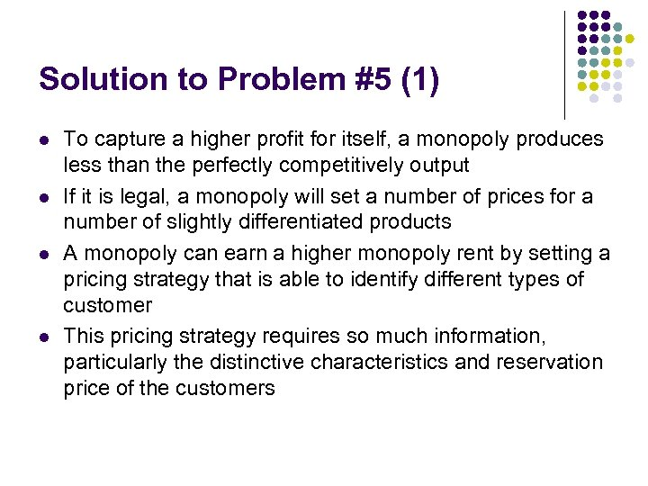 Solution to Problem #5 (1) l l To capture a higher profit for itself,