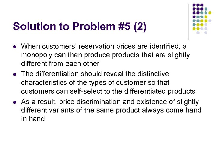 Solution to Problem #5 (2) l l l When customers' reservation prices are identified,