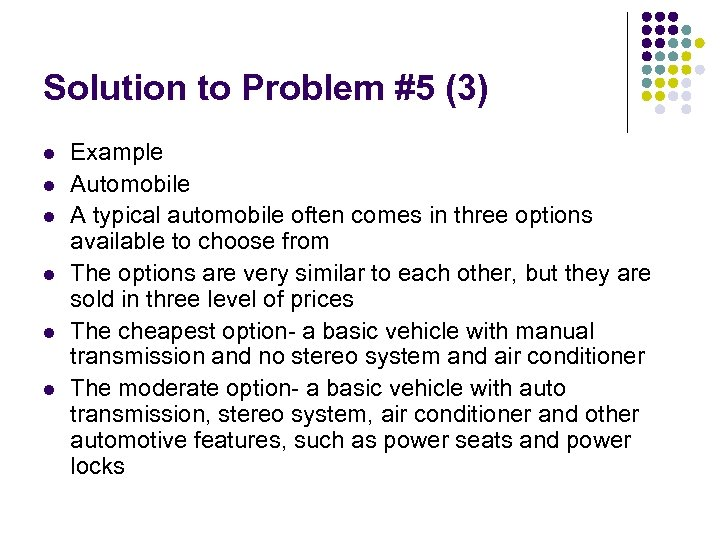 Solution to Problem #5 (3) l l l Example Automobile A typical automobile often