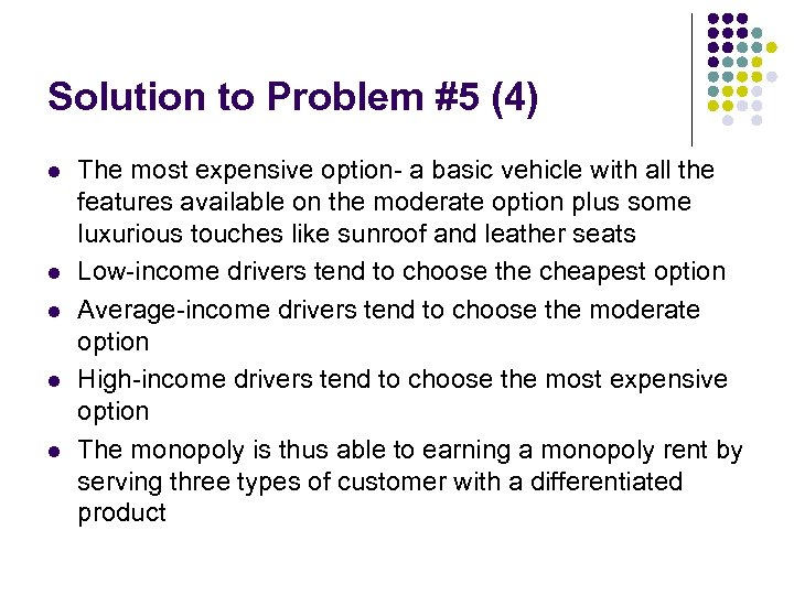 Solution to Problem #5 (4) l l l The most expensive option- a basic