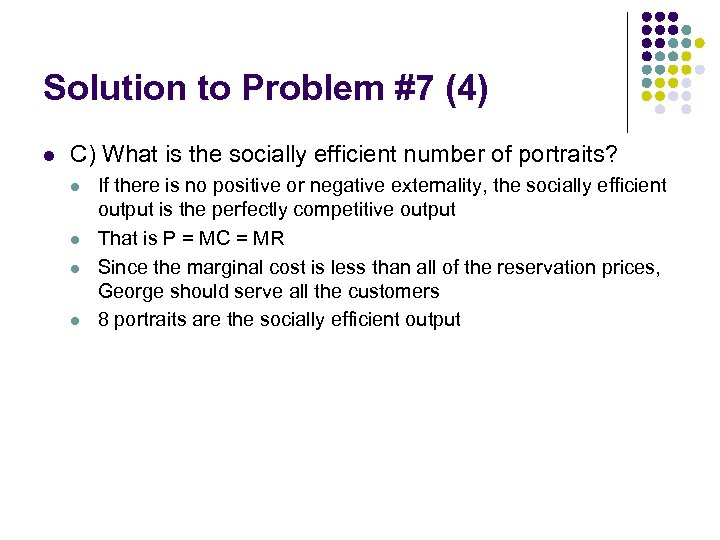 Solution to Problem #7 (4) l C) What is the socially efficient number of