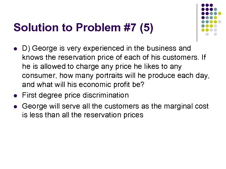 Solution to Problem #7 (5) l l l D) George is very experienced in