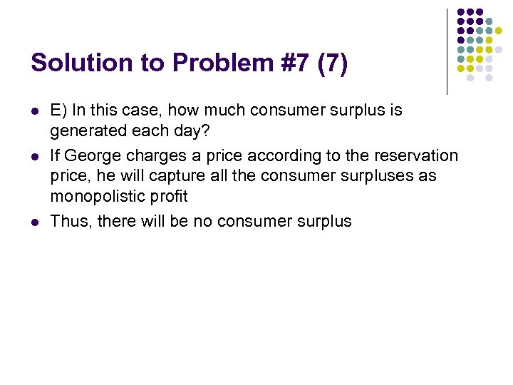 Solution to Problem #7 (7) l l l E) In this case, how much