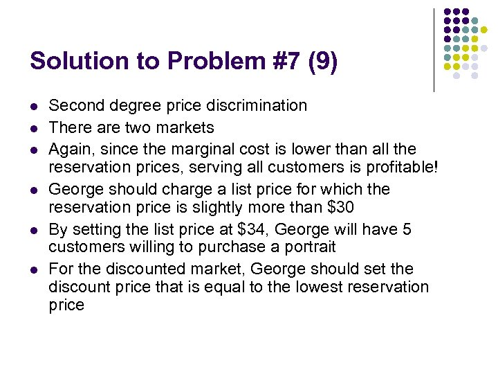 Solution to Problem #7 (9) l l l Second degree price discrimination There are