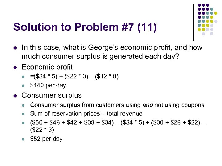 Solution to Problem #7 (11) l l In this case, what is George's economic