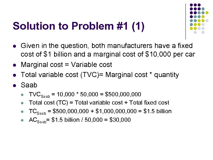 Solution to Problem #1 (1) l l Given in the question, both manufacturers have