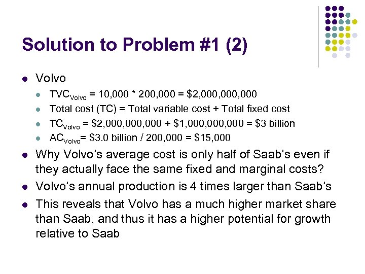 Solution to Problem #1 (2) l Volvo l l l l TVCVolvo = 10,