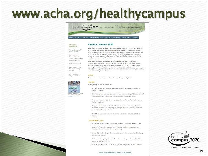www. acha. org/healthycampus 19