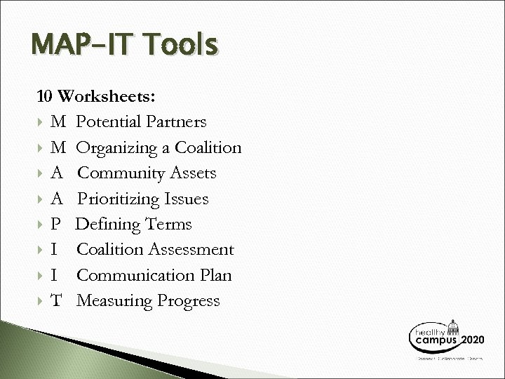 MAP-IT Tools 10 Worksheets: M Potential Partners M Organizing a Coalition A Community Assets