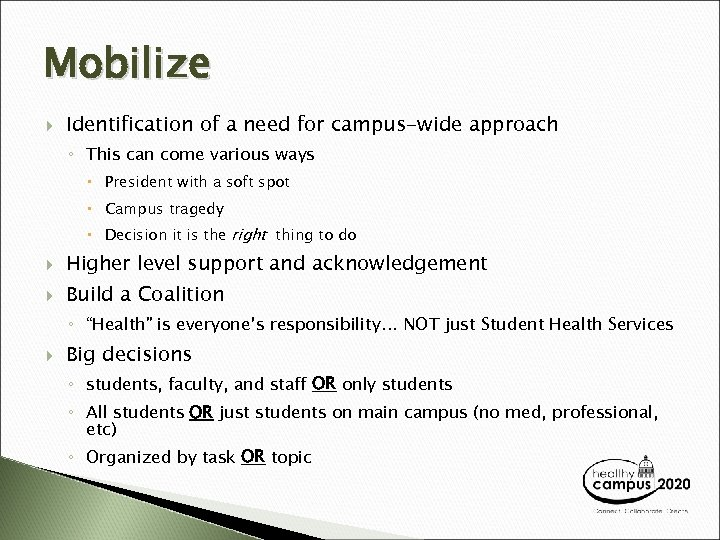 Mobilize Identification of a need for campus-wide approach ◦ This can come various ways