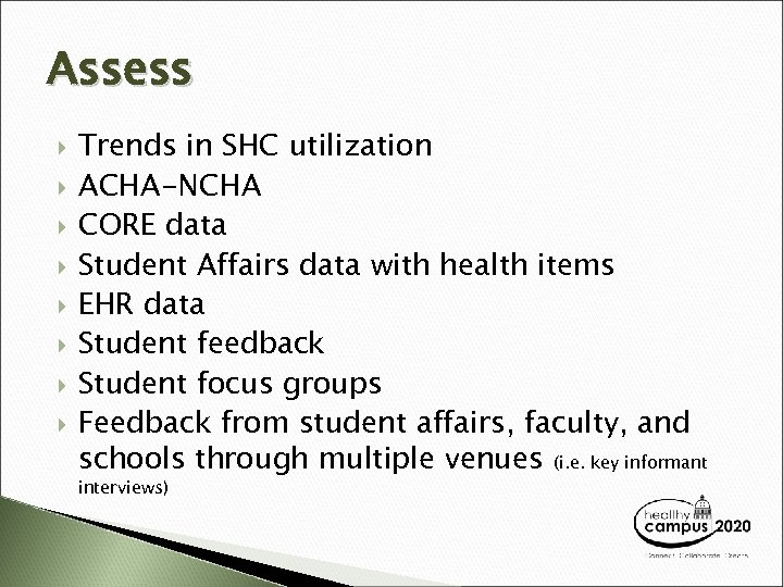 Assess Trends in SHC utilization ACHA-NCHA CORE data Student Affairs data with health items