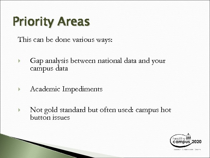 Priority Areas This can be done various ways: Gap analysis between national data and