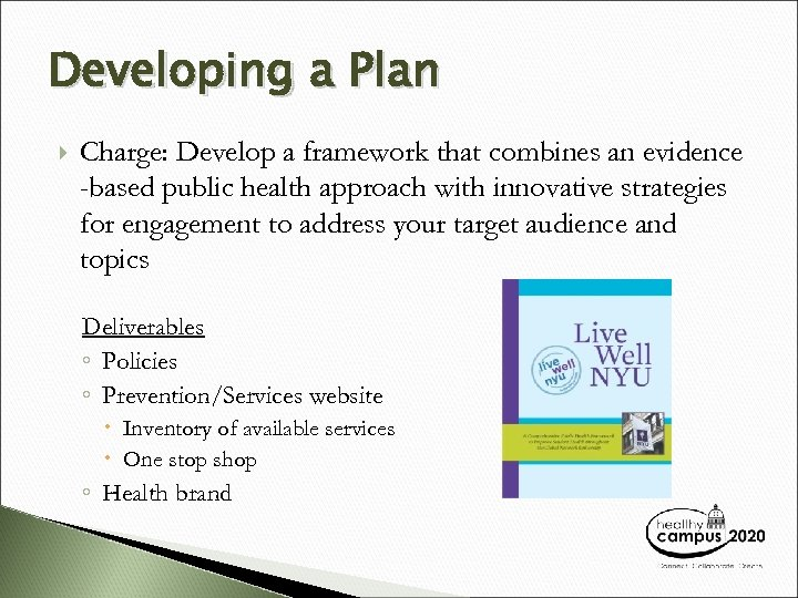Developing a Plan Charge: Develop a framework that combines an evidence -based public health