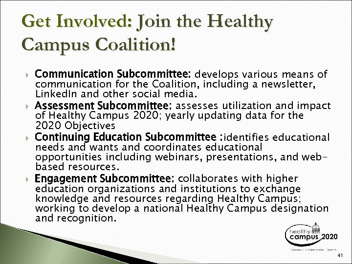 Get Involved: Join the Healthy Campus Coalition! Communication Subcommittee: develops various means of communication