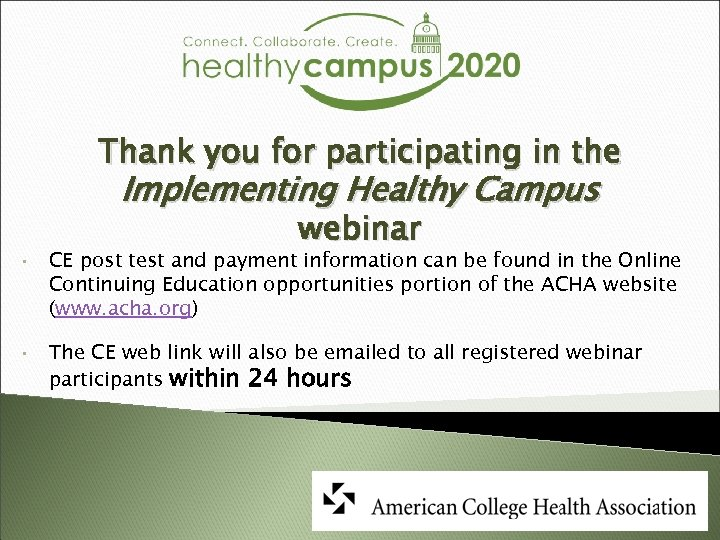 Thank you for participating in the Implementing Healthy Campus • • webinar CE post