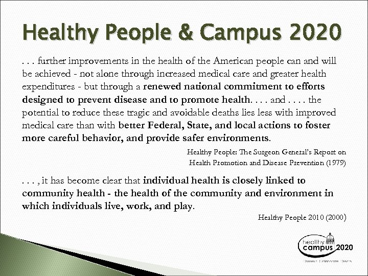 Healthy People & Campus 2020. . . further improvements in the health of the