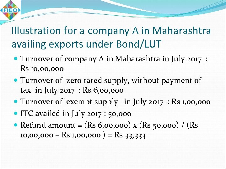 Illustration for a company A in Maharashtra availing exports under Bond/LUT Turnover of company