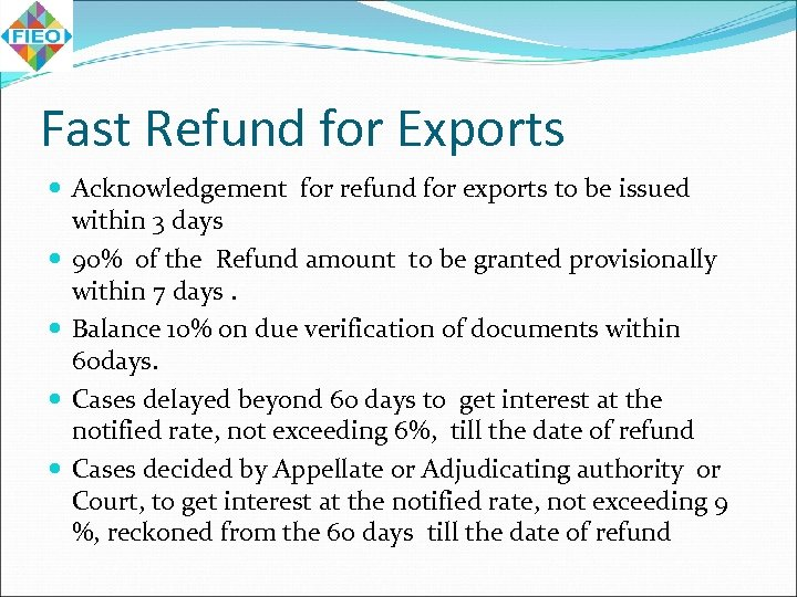 Fast Refund for Exports Acknowledgement for refund for exports to be issued within 3