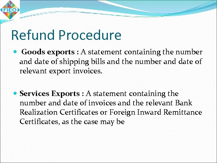 Refund Procedure Goods exports : A statement containing the number and date of shipping