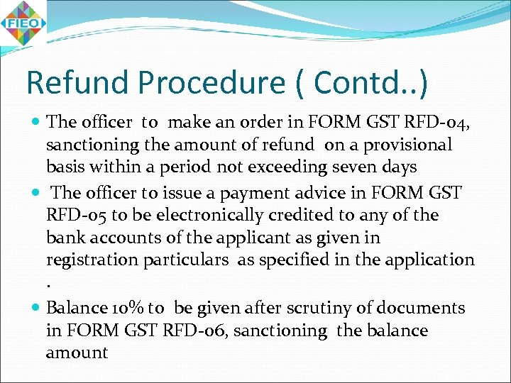 Refund Procedure ( Contd. . ) The officer to make an order in FORM