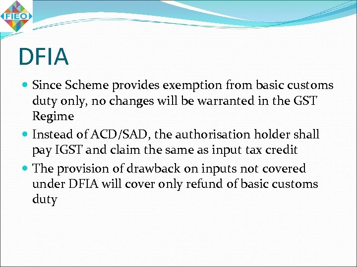DFIA Since Scheme provides exemption from basic customs duty only, no changes will be