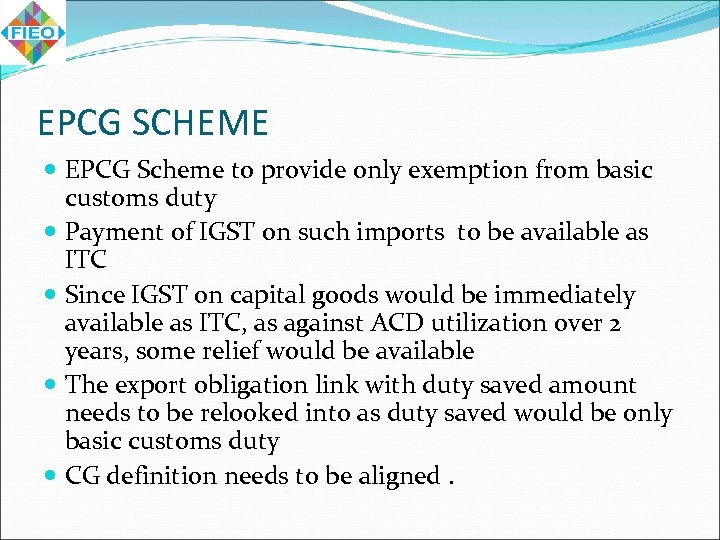 EPCG SCHEME EPCG Scheme to provide only exemption from basic customs duty Payment of