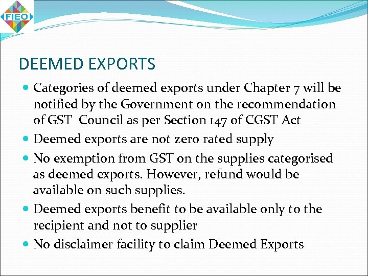 DEEMED EXPORTS Categories of deemed exports under Chapter 7 will be notified by the