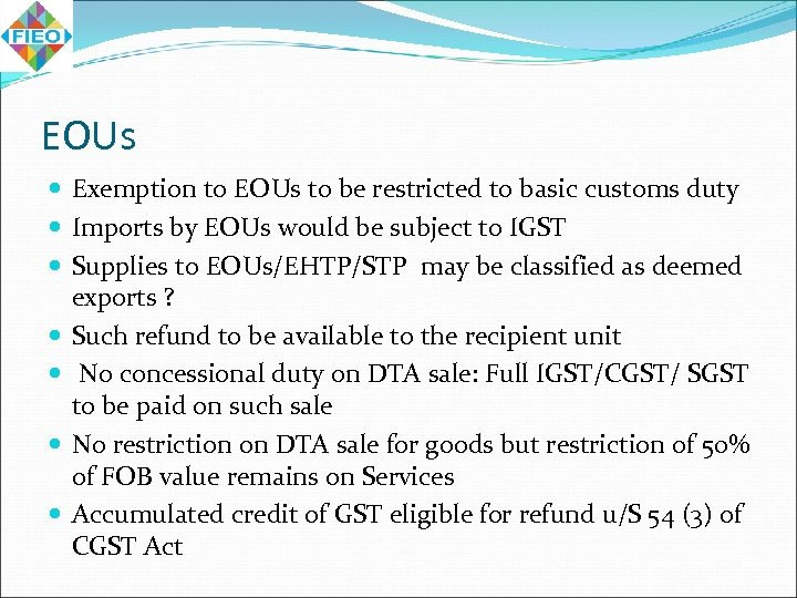 EOUs Exemption to EOUs to be restricted to basic customs duty Imports by EOUs