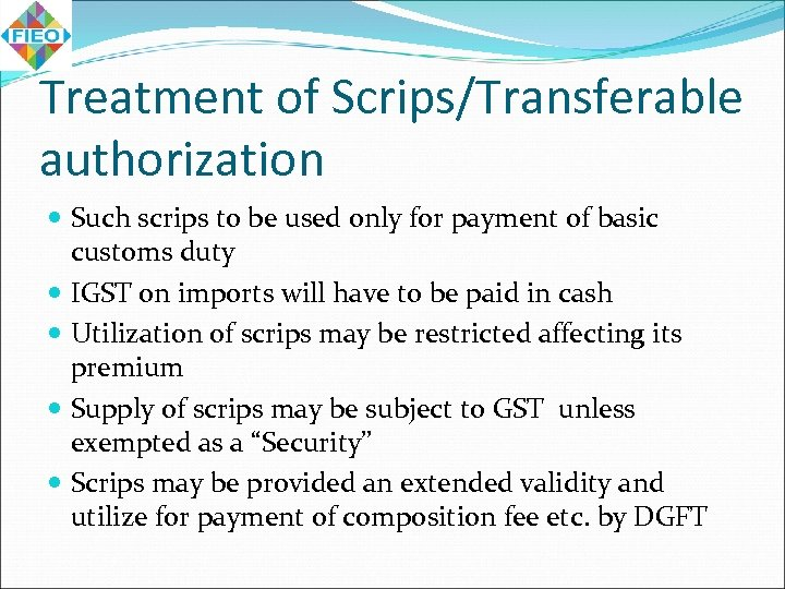 Treatment of Scrips/Transferable authorization Such scrips to be used only for payment of basic