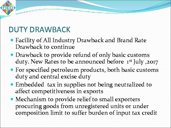 DUTY DRAWBACK Facility of All Industry Drawback and Brand Rate Drawback to continue Drawback