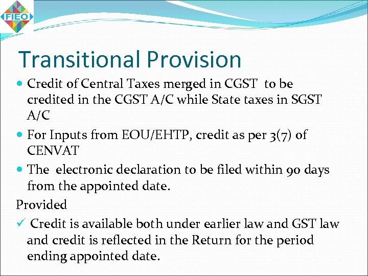 Transitional Provision Credit of Central Taxes merged in CGST to be credited in the