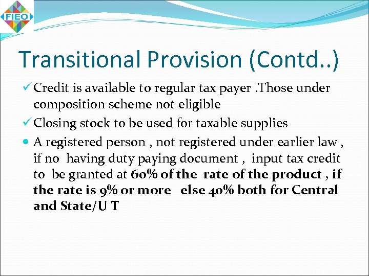 Transitional Provision (Contd. . ) ü Credit is available to regular tax payer. Those
