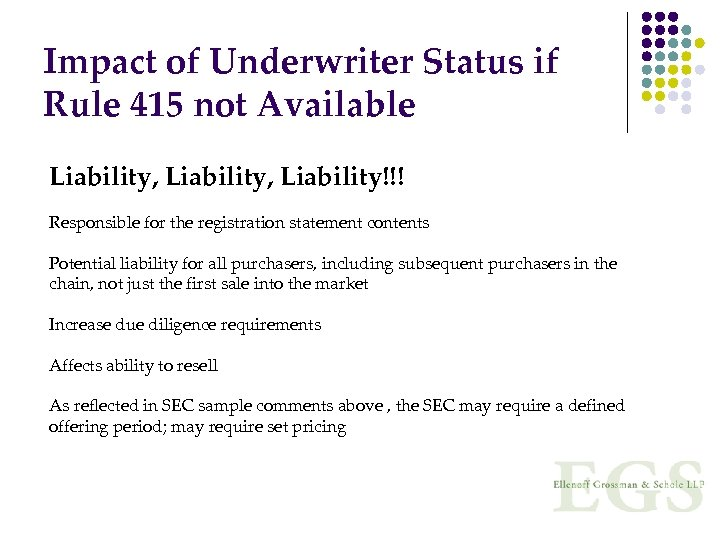 Impact of Underwriter Status if Rule 415 not Available Liability, Liability!!! Responsible for the