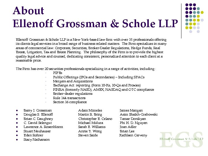 About Ellenoff Grossman & Schole LLP is a New York-based law firm with over