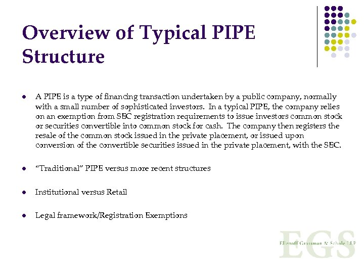 Overview of Typical PIPE Structure l A PIPE is a type of financing transaction
