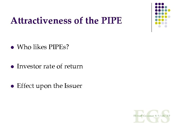 Attractiveness of the PIPE l Who likes PIPEs? l Investor rate of return l