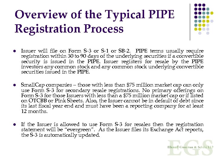 Overview of the Typical PIPE Registration Process l l l Issuer will file on