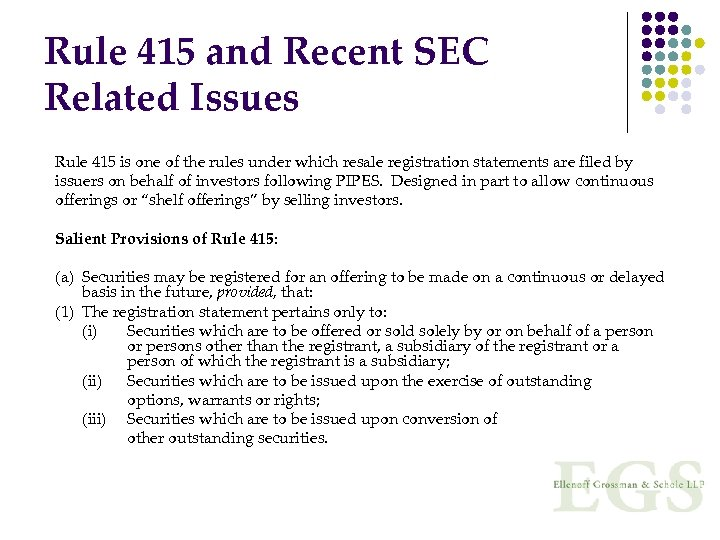 Rule 415 and Recent SEC Related Issues Rule 415 is one of the rules