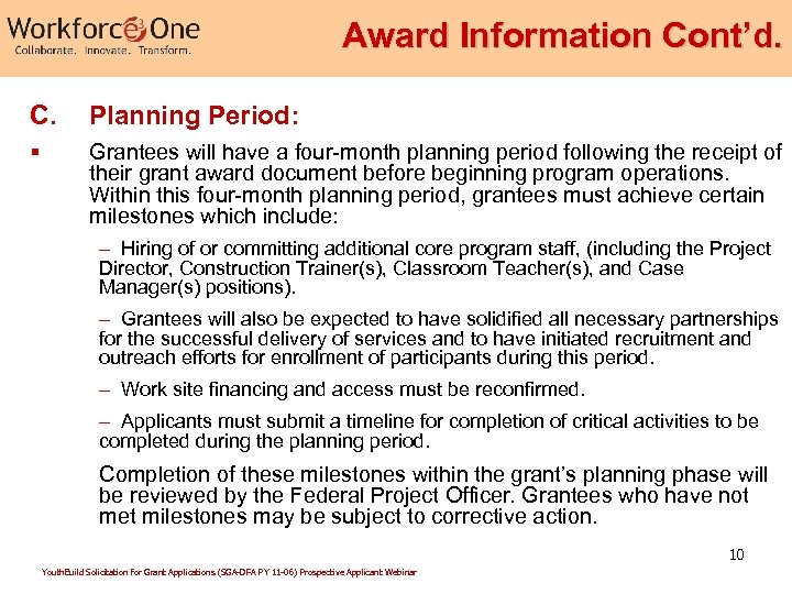 Award Information Cont'd. C. Planning Period: § Grantees will have a four-month planning period