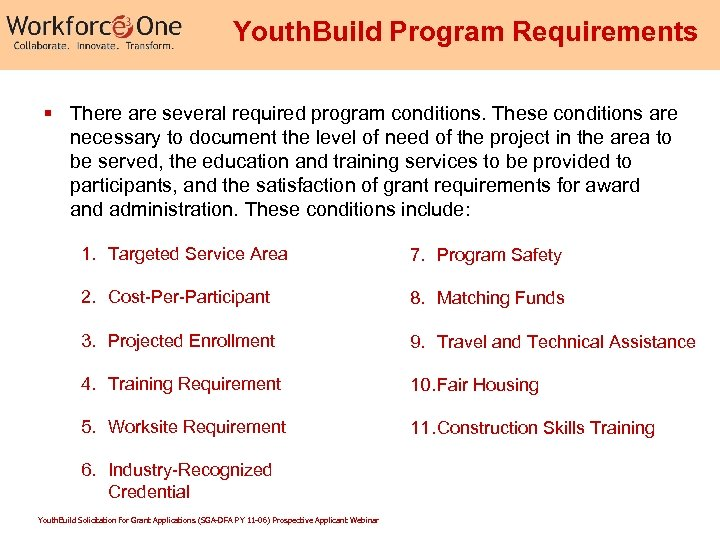 Youth. Build Program Requirements § There are several required program conditions. These conditions are