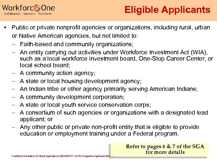 Eligible Applicants § Public or private nonprofit agencies or organizations, including rural, urban or