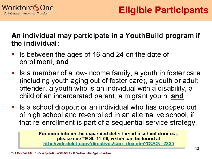 Eligible Participants An individual may participate in a Youth. Build program if the individual: