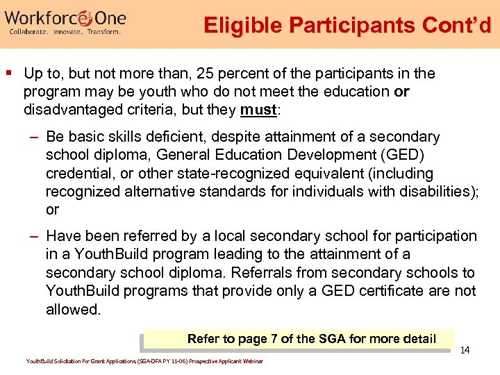 Eligible Participants Cont'd § Up to, but not more than, 25 percent of the