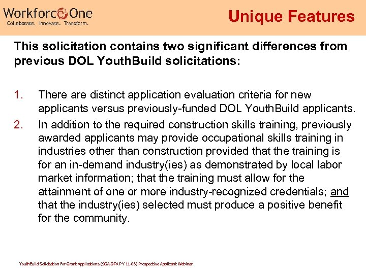 Unique Features This solicitation contains two significant differences from previous DOL Youth. Build solicitations: