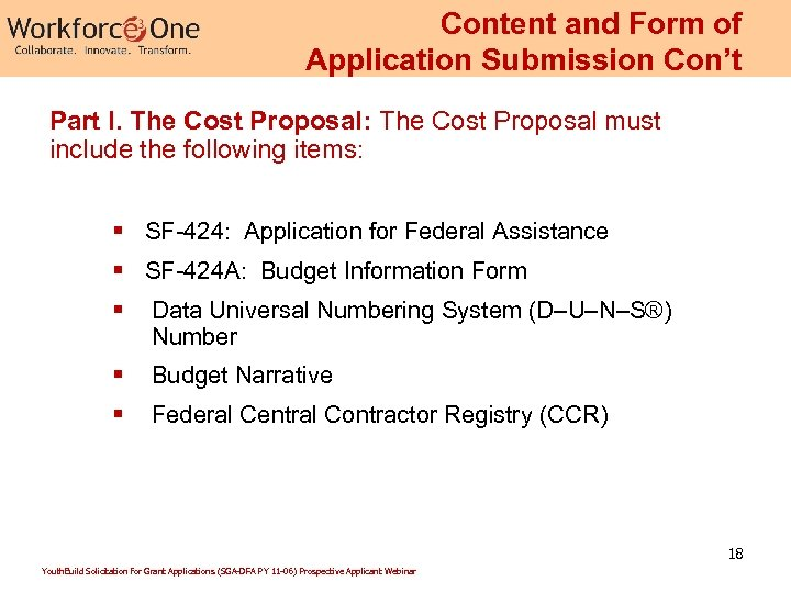 Content and Form of Application Submission Con't Part I. The Cost Proposal: The Cost
