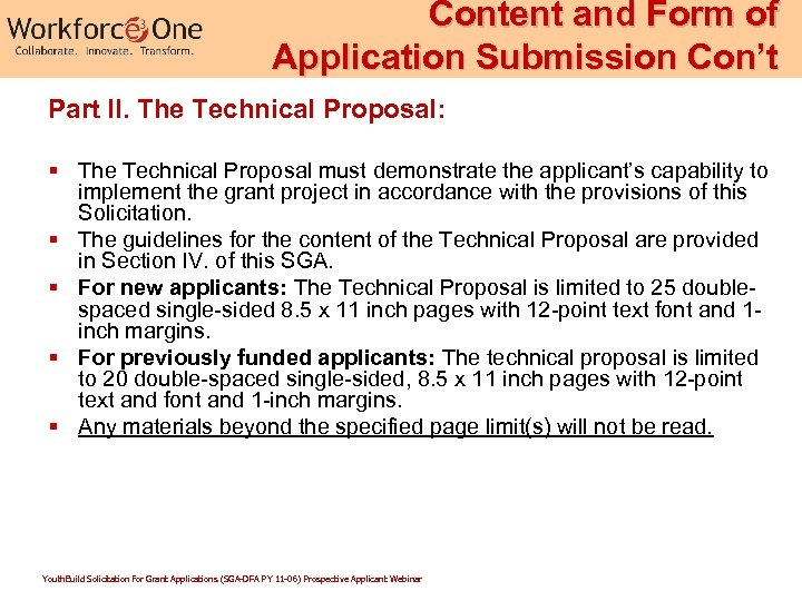 Content and Form of Application Submission Con't Part II. The Technical Proposal: § The