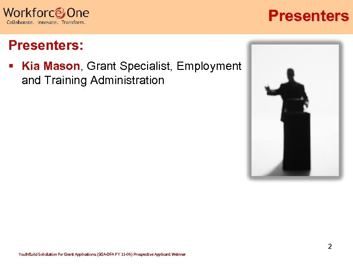Presenters: § Kia Mason, Grant Specialist, Employment and Training Administration 2 Youth. Build Solicitation
