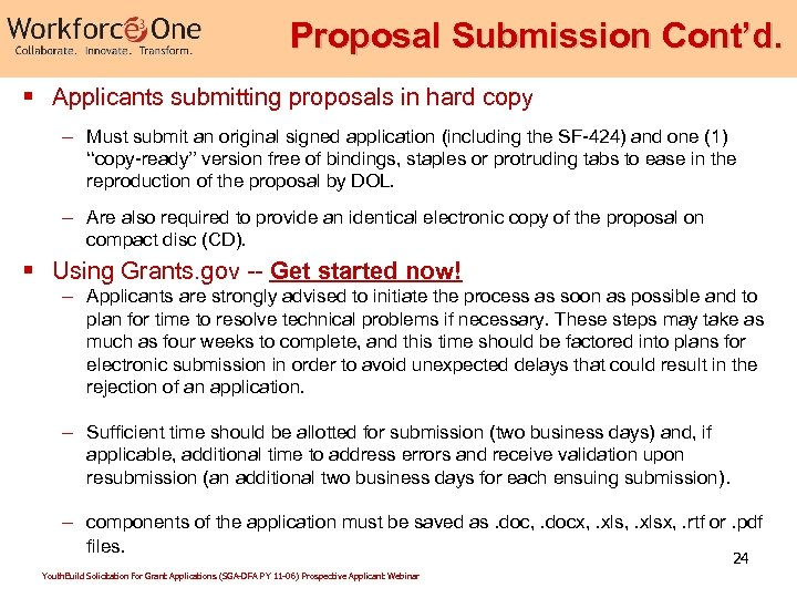 Proposal Submission Cont'd. § Applicants submitting proposals in hard copy – Must submit an