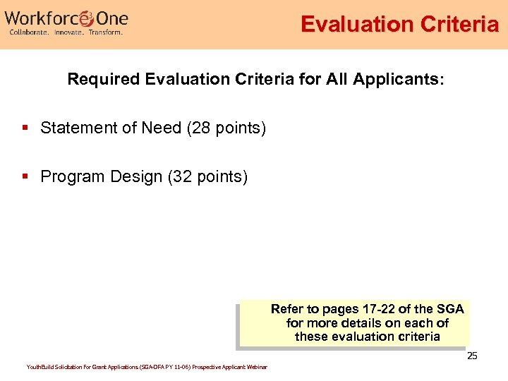 Evaluation Criteria Required Evaluation Criteria for All Applicants: § Statement of Need (28 points)